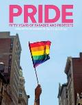PRIDE Fifty Years of Parades & Protests from the Photo Archives of the New York Times
