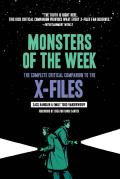 Monsters of the Week The Complete Critical Companion to The X Files