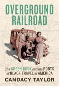 Overground Railroad The Green Book & the Roots of Black Travel in America