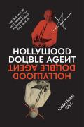 Hollywood Double Agent The True Tale of Boris Morros Film Producer Turned Cold War Spy