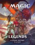 Magic The Gathering Legends A Visual History