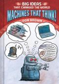 Machines That Think Big Ideas That Changed the World 2