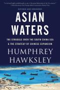 Asian Waters: The Struggle Over the Indo-Pacific and the Challenge to American Power