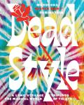 Dead Style A Long Strange Trip into the Magical World of Tie Dye