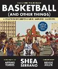 Basketball & Other Things A Collection of Questions Asked Answered Illustrated