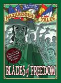 Nathan Hales Hazardous Tales 10 Blades of Freedom