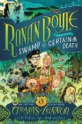 Ronan Boyle and the Swamp of Certain Death (Ronan Boyle #2)
