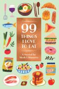 99 Things I Love to Eat (Guided Journal): A Journal for Meals & Memories