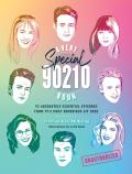 A Very Special 90210 Book: 100 Absolutely Essential Episodes from Tv's Most Notorious Zip Code