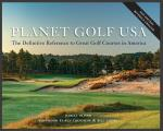 Planet Golf USA: The Definitive Reference to Great Golf Courses in America, Revised Edition