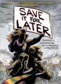 Save It for Later Promises Parenthood & the Urgency of Protest