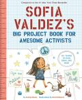 Sofia Valdezs Big Project Book for Awesome Activists