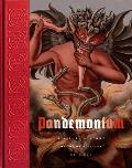 Pandemonium: The Illustrated History of Demonology