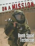 ON Amission Bomb Squad Technician