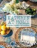 Kathryn At Home a Guide to Simple Entertaining