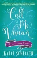 Call Me Vivian: A True Love Story