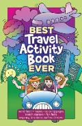Best Travel Activity Book Ever: Word Finds, Mazes, Coloring Pages, Sketch Starters, Fun Facts, Inspiring Devotions and Much More