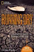 Running Dry A Journey from Source to Sea Down the Colorado River