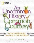 Uncommon History of Common Courtesy