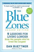 Blue Zones 2nd Edition 9 Power Lessons for Living Longer From the People Whove Lived the Longest