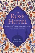 Rose Hotel A Memoir of Secrets Loss & Love From Iran to America
