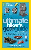Ultimate Hikers Gear Guide 2nd Edition Tools & Techniques to Hit the Trail