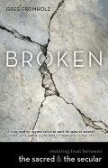 Broken: Restoring Trust Between the Sacred & the Secular