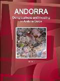 Andorra: Doing Business and Investing in Andorra Guide Volume 1 Strategic and Practical Information