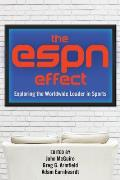 The ESPN Effect: Exploring the Worldwide Leader in Sports