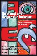 Relational and Responsive Inclusion: Contexts for Becoming and Belonging