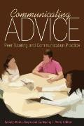 Communicating Advice Peer Tutoring & Communication Practice