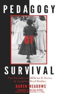 Pedagogy of Survival; The Narratives of Millicent E. Brown and Josephine Boyd Bradley