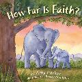 How Far Is Faith? (Padded Board Book)