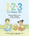 1 2 3 a Calmer Me Helping Children Cope When Emotions Get Out of Control
