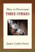 How to Overcome Three Strikes