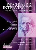 Psychiatric Interviewing The Art Of Understanding A Practical Guide For Psychiatrists Psychologists Counselors Social Workers Nurses &