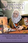 Leonardo Da Vinci: A Graphic History of the Renaissance Man