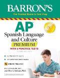 AP Spanish Language and Culture Premium: With 5 Practice Tests