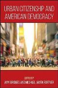 Urban Citizenship & American Democracy
