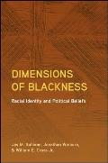 Dimensions of Blackness: Racial Identity and Political Beliefs