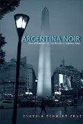 Argentina Noir: New Millennium Crime Novels in Buenos Aires