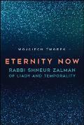 Eternity Now: Rabbi Shneur Zalman of Liady and Temporality