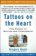 Tattoos on the Heart The Power of Boundless Compassion