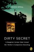 Dirty Secret A Daughter Comes Clean About Her Mothers Compulsive Hoarding