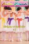 Ballet Friends #3 Birthday at the Ballet