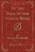 At the Back of the North Wind (Classic Reprint)