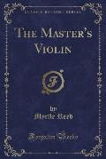The Master's Violin (Classic Reprint)