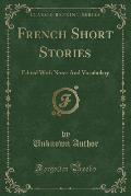 French Short Stories: Edited with Notes and Vocabulary (Classic Reprint)