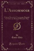 L'Assommoir, Vol. 2: Edition Decoree de Frontispices Dessines Et Graves Sur Bois Par Hermann-Paul (Classic Reprint)