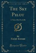 The Sky Pilot: A Tale of the Foothills (Classic Reprint)
